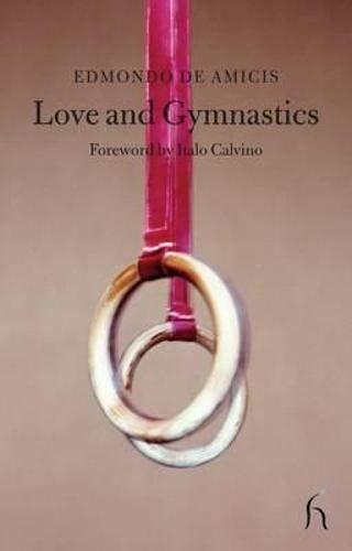Love and Gymnastics (Hesperus Classics): de Amicis, Edmondo