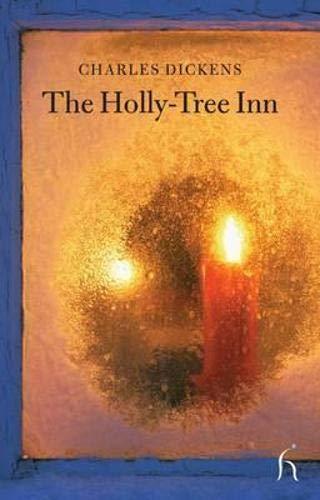 THE HOLLY TREE INN (Hesperus Classics): Dickens, Charles