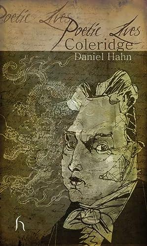 Poetic Lives: Coleridge: Daniel Hahn