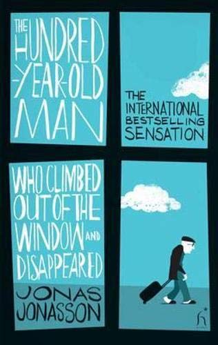 9781843913726: The Hundred-Year-Old Man Who Climbed Out of the Window and Disappeared