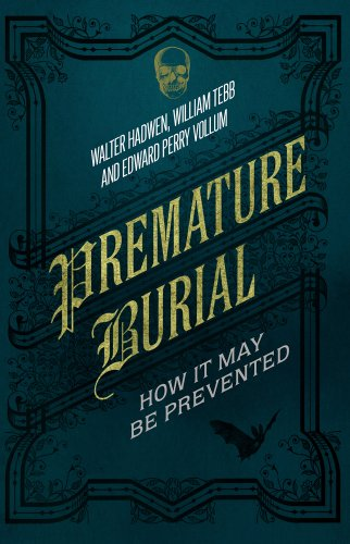 Premature Burial: How It May Be Prevented: Hadwen, Walter, Tebb,