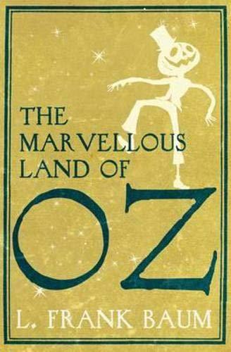 The Marvellous Land of Oz: L. Frank Baum