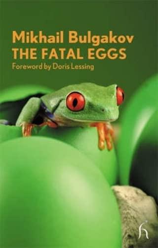 The Fatal Eggs (Hesperus Modern Voices) (9781843914112) by Mikhail Bulgakov