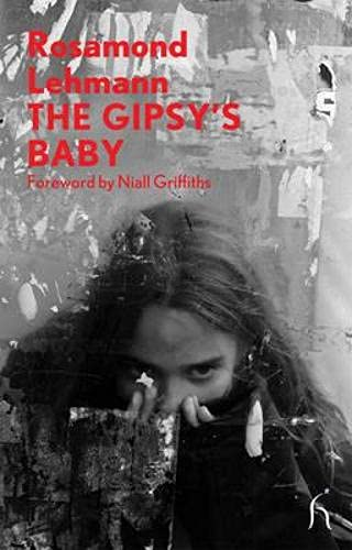 The Gipsy's Baby (Modern Voices): Niall Griffiths (foreword)