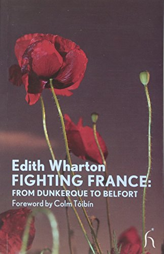 Fighting France: From Dunkerque to Belfort (Modern: Edith Wharton, Colm