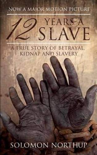 9781843914716: 12 Years a Slave: A Memoir of Kidnap, Slavery and Liberation (Hesperus Classics)