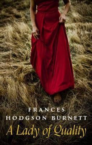 A Lady of Quality: Frances Hodgson Burnett