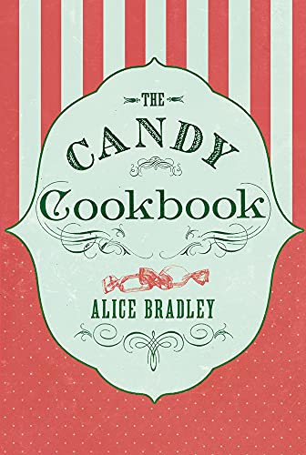 9781843915331: The Candy Cookbook: Vintage Recipes for Traditional Sweets and Treats