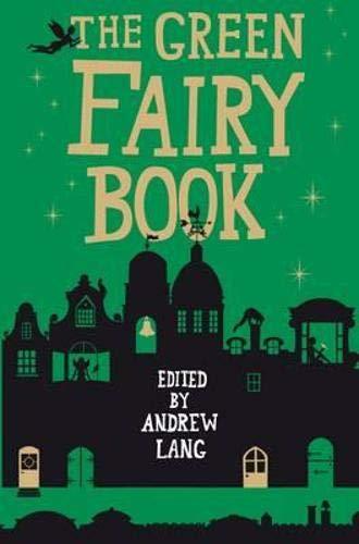 9781843915393: The Green Fairy Book (Fairy Books)