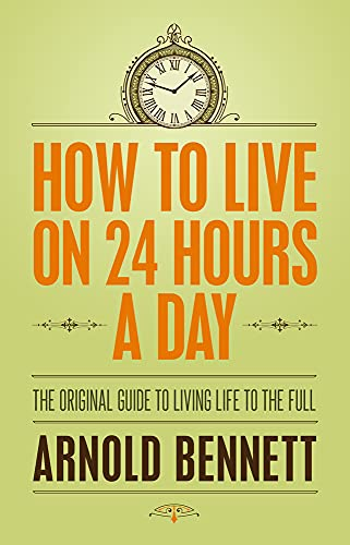 9781843915508: How to Live on 24 Hours a Day (Hesperus Classics)