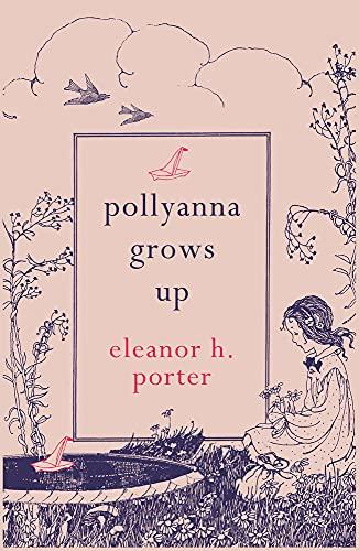 9781843915522: Pollyanna Grows Up