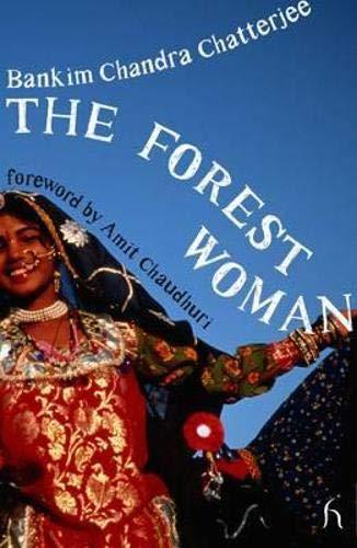 The Forest Woman (Hesperus Worldwide): Bankim Chandra Chatterjee,
