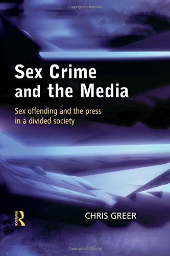 9781843920045: Sex Crime and the Media: Sex Offending and the Press in a Divided Society