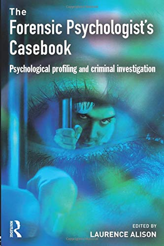 9781843921011: Forensic Psychologists Casebook: Psychological profiling and criminal investigation