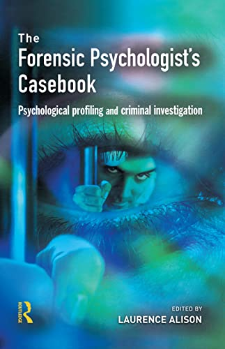 9781843921134: Forensic Psychologists Casebook: Psychological profiling and criminal investigation
