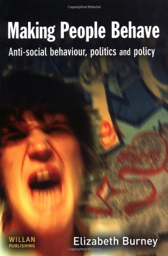 9781843921370: Making People Behave: Anti-Social Behaviour, Politics and Policy