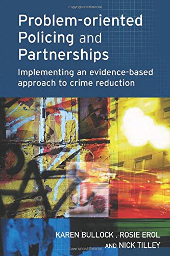 Problem-oriented Policing and Partnerships: Implementing an Evidence-based: Tilley, Nick