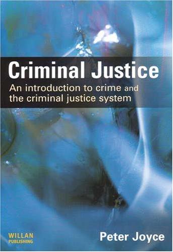 Criminal Justice: An Introduction: Peter Joyce