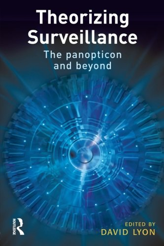 9781843921912: Theorizing Surveillance: The Panopticon and Beyond