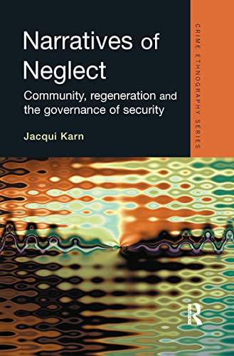 Narratives of Neglect: Community, Exclusion and the Local Governance of Security (Hardback): Jacqui...