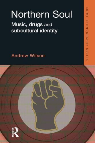 9781843922087: Northern Soul: Music, Drugs and Subcultural Identity (Routledge Advances in Ethnography)