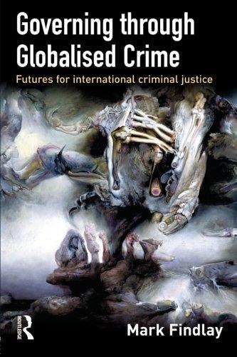 9781843923084: Governing Through Globalised Crime: Futures for International Criminal Justice