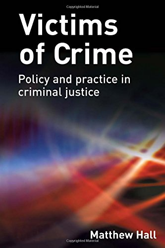 Victims of Crime: Policy and Practice in Criminal Justice (Hardback): Matthew Hall