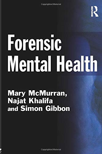 Forensic Mental Health (Criminal Justice Series): McMurran, Mary; Khalifa, Najat; Gibbon, Simon