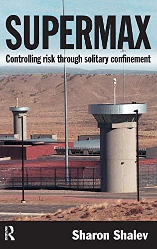 9781843924098: Supermax: Controlling Risk Through Solitary Confinement