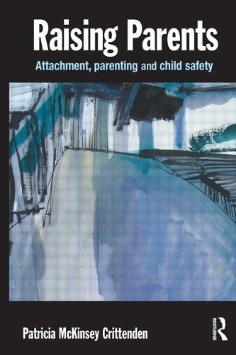 9781843924982: Raising Parents: Attachment, Parenting and Child Safety