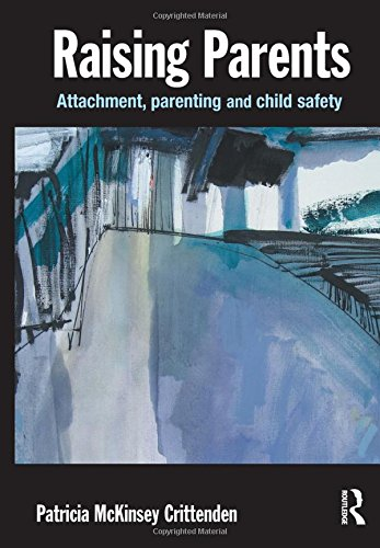 9781843924999: Raising Parents: Attachment, Parenting and Child Safety