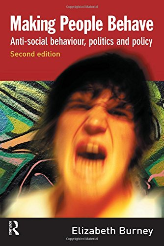 9781843926986: Making People Behave: Anti-social Behaviour, Politics and Policy