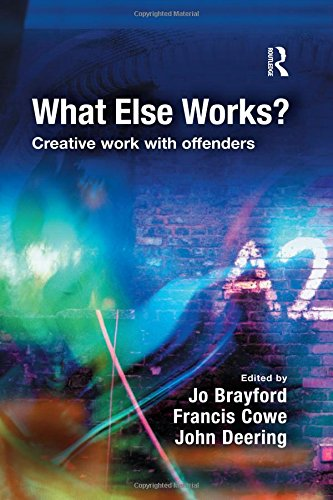 9781843927679: What Else Works?: Creative Work with Offenders