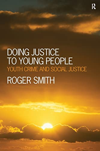 9781843928393: Doing Justice to Young People: Youth Crime and Social Justice
