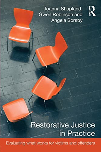 9781843928454: Restorative Justice in Practice: Evaluating What Works for Victims and Offenders