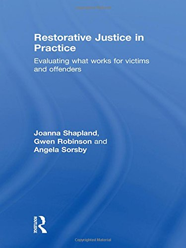9781843928461: Restorative Justice in Practice: Evaluating What Works for Victims and Offenders