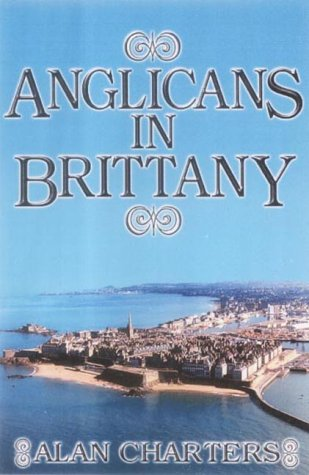 Anglicans in Brittany: Charters, Alan