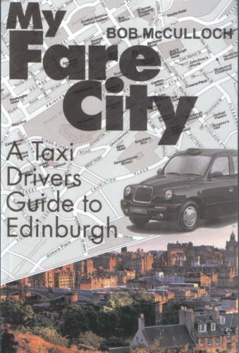 9781843940753: My Fare City: A Taxi Driver's Guide to Edinburgh