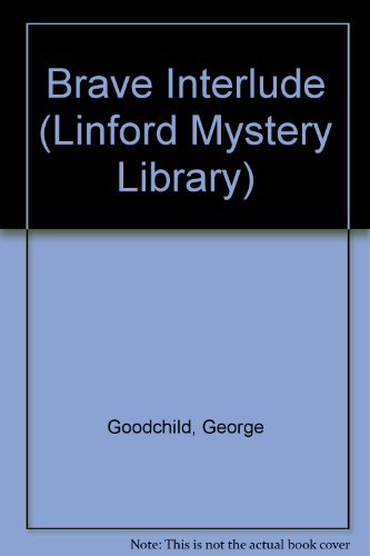Brave Interlude (LIN) (Linford Mystery Library): Goodchild, George