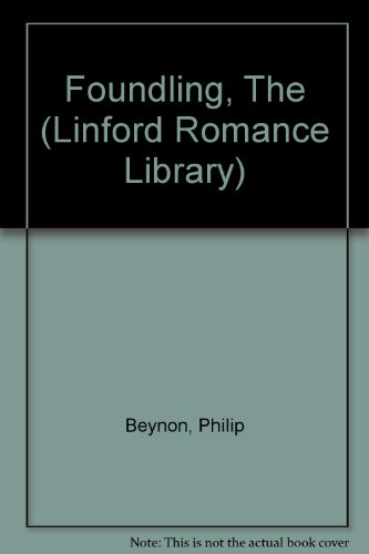 The Foundling (Linford Romance Library): Beynon, Philip