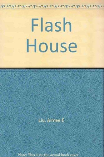 9781843951100: Flash House by Liu, Aimee E.