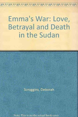 9781843951124: Emma's War: Love, Betrayal and Death in the Sudan