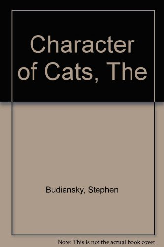 9781843951841: Character of Cats, The