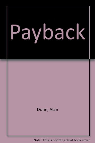 PAYBACK (9781843951872) by ALAN DUNN