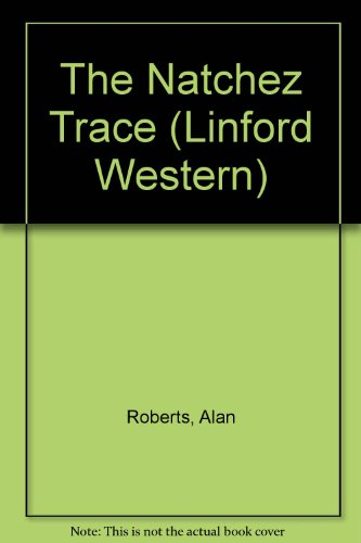 9781843952022: The Natchez Trace (LIN) (Linford Western)