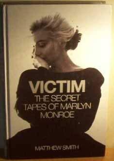 9781843952459: Victim: The Secret Tapes of Marilyn Monroe