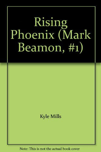 9781843952831: Rising Phoenix (Mark Beamon, #1)