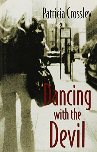 Dancing With the Devil: Crossley, Patricia