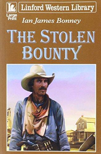 9781843954101: The Stolen Bounty (LIN) (Linford Western)