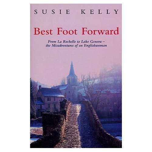 9781843954453: Best Foot Forward : From La Rochelle to Lake Geneva - The Misadventures of an Englishwoman